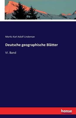 Deutsche Geographische Blatter by Moritz Karl Adolf Lindeman