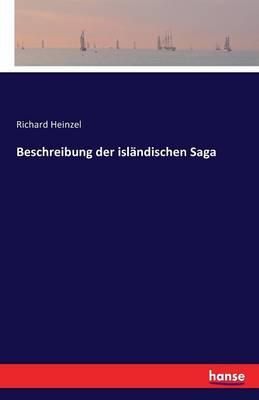 Beschreibung Der Islandischen Saga by Richard Heinzel