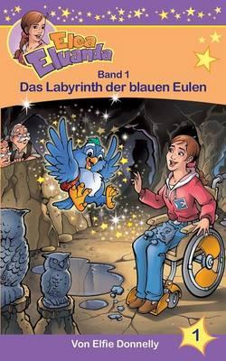 Das Labyrinth Der Blauen Eulen by Elfie Donnelly