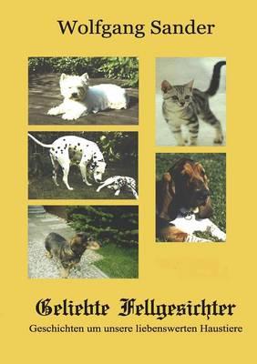 Geliebte Fellgesichter by Wolfgang Sander