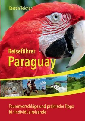 Reisefuhrer Paraguay by Kerstin Teicher