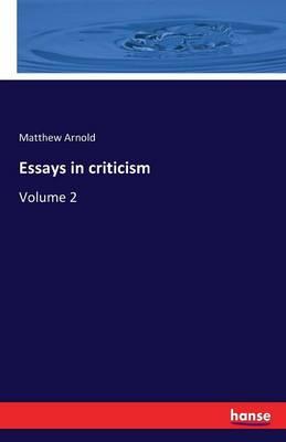 Essays in Criticism by Matthew Arnold