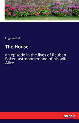 The House by Eugene Field