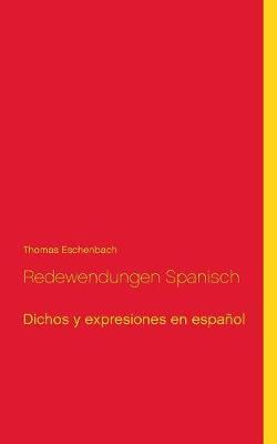 Redewendungen Spanisch by Thomas Eschenbach
