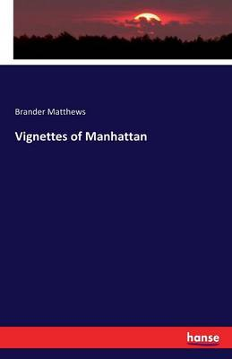 Vignettes of Manhattan by Brander Matthews