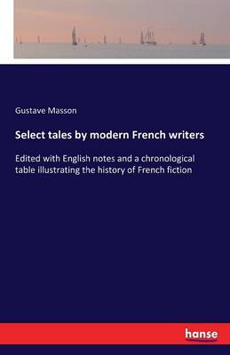 Select Tales by Modern French Writers by Gustave Masson