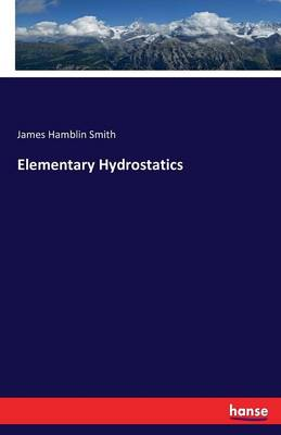 Elementary Hydrostatics by James Hamblin Smith