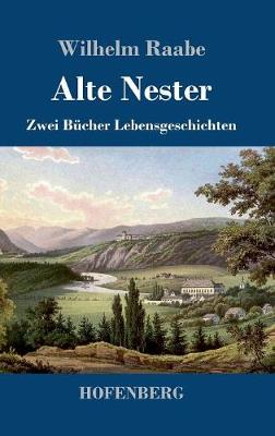 Alte Nester by Wilhelm Raabe