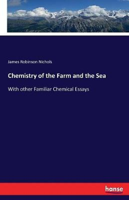 Chemistry of the Farm and the Sea by James Robinson Nichols
