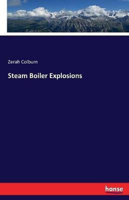 Steam Boiler Explosions by Zerah Colburn