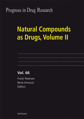 Natural Compounds as Drugs, Volume II by Frank Petersen