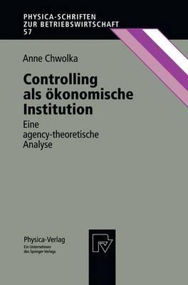 Controlling Als Okonomische Institution by Anne Chwolka