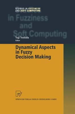 Dynamical Aspects in Fuzzy Decision Making by Yuji Yoshida