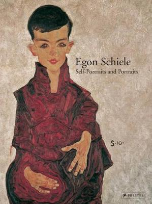Egon Schiele Self-Portraits and Portraits by Agnes Husslein-Arco, Jane Kallir