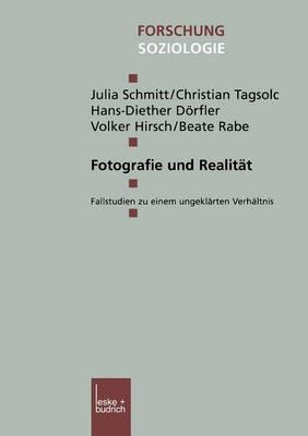 Fotografie Und Realitat Fallstudien Zu Einem Ungeklarten Verhaltnis by Julia Schmitt