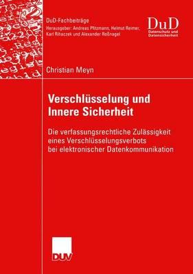Verschlusselung und Innere Sicherheit by Christian Meyn