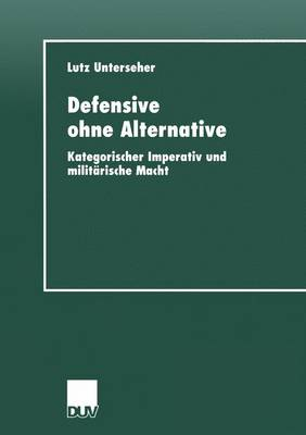 Defensive Ohne Alternative by Lutz Unterseher
