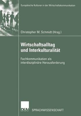 Wirtschaftsalltag und Interkulturalitat by Christopher Michael Schmidt