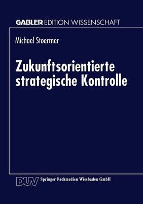 Zukunftsorientierte Strategische Kontrolle by Michael Stoermer