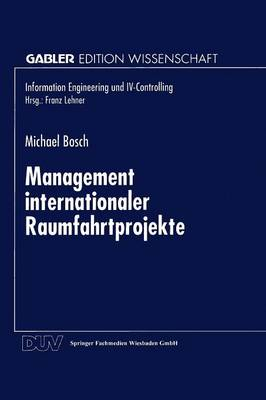 Management Internationaler Raumfahrtprojekte by Michael Bosch