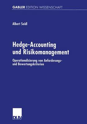 Hedge-Accounting und Risikomanagement by Albert Seidl