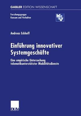 Einfuhrung Innovativer Systemgeschafte by Andreas Eckhoff