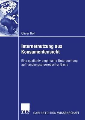 Internetnutzung aus Konsumentensicht by Oliver Roll