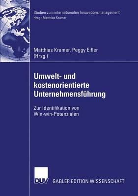 Umwelt- und Kostenorientierte Unternehmensfuhrung by Matthias Kramer