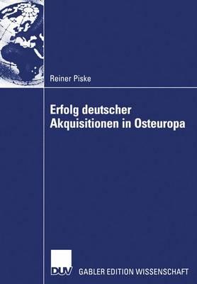 Erfolg Deutscher Akquisitionen in Osteuropa by Reiner Piske