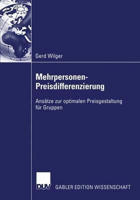 Mehrpersonen-Preisdifferenzierung by Gerd Wilger