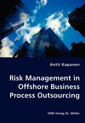 Risk Management in Offshore Business Process Outsourcing by Antti Kapanen