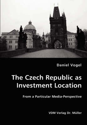 The Czech Republic as Investment Location by Daniel Vogel