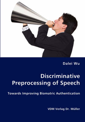 Discriminative Preprocessing of Speech by Dalei Wu