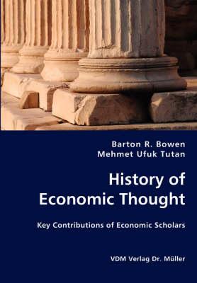 History of Economic Thought by Barton R, Dr Bowen, Mehmet Ufuk Tutan