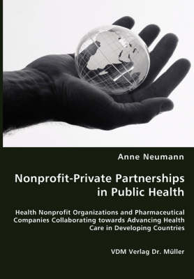 Nonprofit-Private Partnerships in Public Health by Anne Neumann