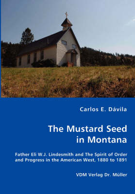 The Mustard Seed in Montana by Carlos E Davila