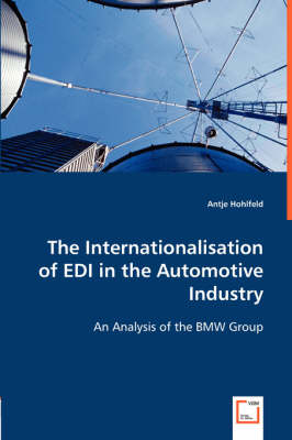 The Internationalisation of EDI in the Automotive Industry by Antje Hohlfeld