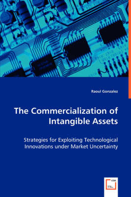 The Commercialization of Intangible Assets by Raoul Gonzalez