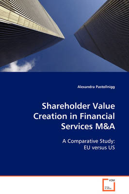 Shareholder Value Creation in Financial Services M&A by Alexandra Pastollnigg