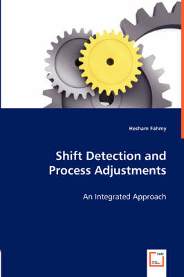 Shift Detection and Process Adjustments by Hesham Fahmy
