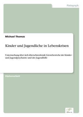 Kinder Und Jugendliche in Lebenskrisen by Michael Thomas
