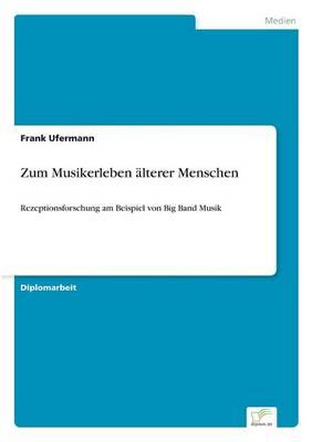 Zum Musikerleben Alterer Menschen by Frank Ufermann