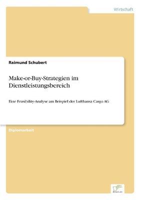 Make-Or-Buy-Strategien Im Dienstleistungsbereich by Raimund Schubert