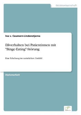 Everhalten Bei Patientinnen Mit Binge-Eating -Storung by Ina V Ceumern-Lindenstjerna