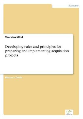 Developing Rules and Principles for Preparing and Implementing Acquisition Projects by Thorsten Muhl