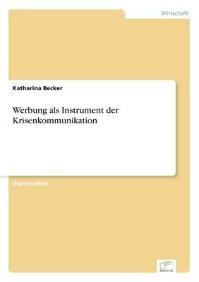 Werbung ALS Instrument Der Krisenkommunikation by Katharina Becker
