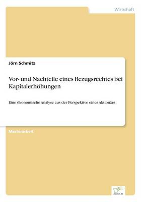 VOR- Und Nachteile Eines Bezugsrechtes Bei Kapitalerhohungen by Jorn Schmitz