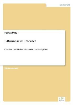 E-Business Im Internet by Ferhat Unlu
