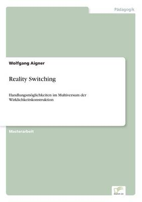 Reality Switching by Wolfgang Aigner