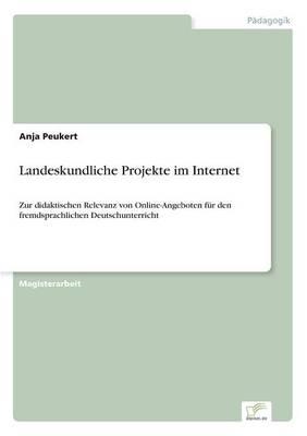 Landeskundliche Projekte Im Internet by Anja Peukert